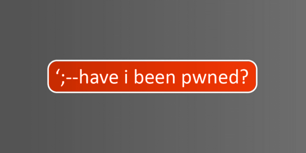 Have I Been Pwned? Free Security Tool to Check Your Credential Security