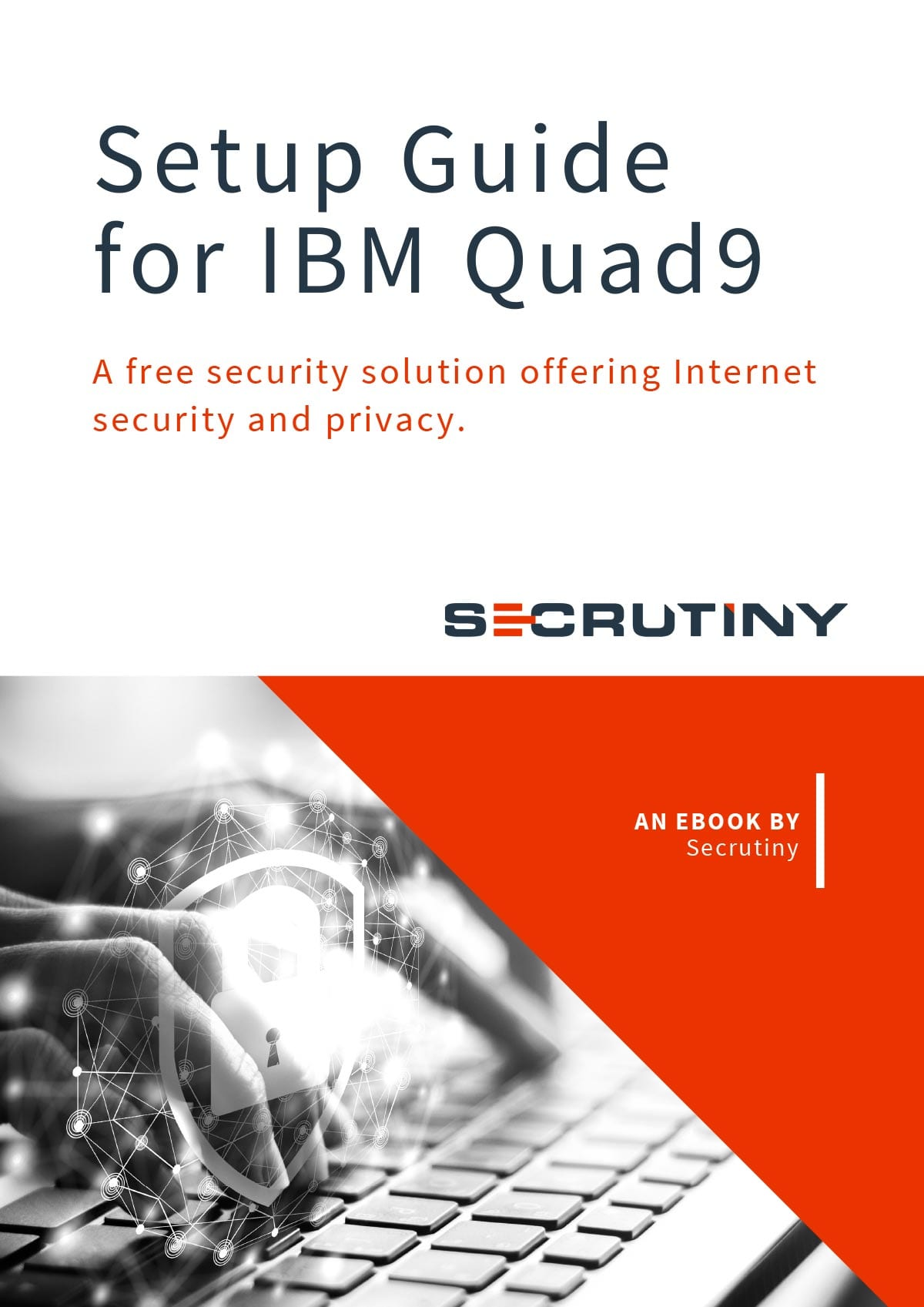 Secrutiny Cybersecurity - eBook - Setup Guide for IBM Quad9: A Free Security Solution Offering Internet Security and Privacy