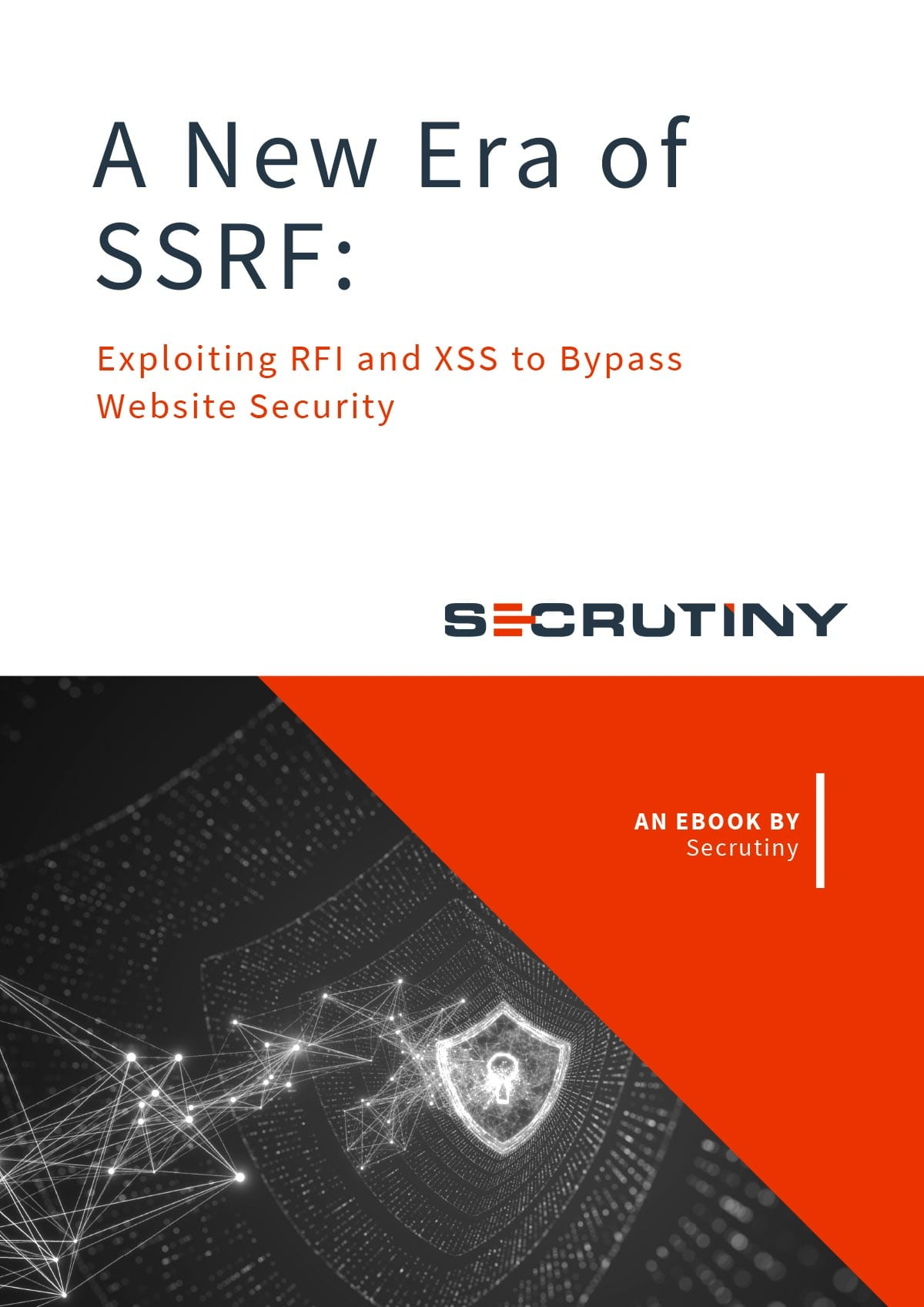 Secrutiny Cybersecurity - eBook - A New Era of SSRF: Exploiting RFI and XSS to Bypass Webs